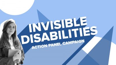 Image of a young woman in front of a blue background, next to the words 'Invisible Disabilities Action Panel Campaign'