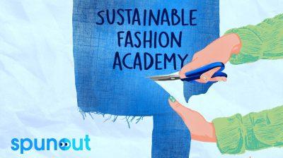 spunout sustainable fashion academy